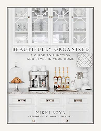 Beautifully Organized: A Guide to Function and Style in Your Home,paige tate & co