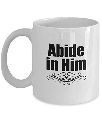 Abide in Him Religious Coffee Mug 11 oz -