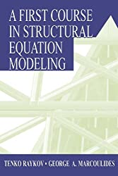 A First Course in Structural Equation Modeling