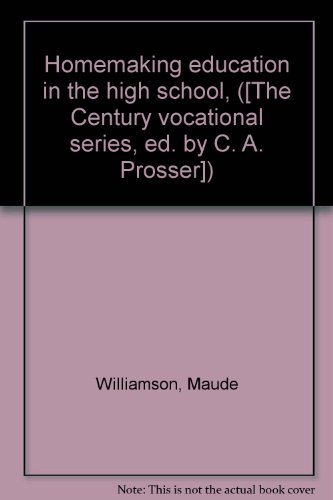 Homemaking education in the high school, ([The Century vocational series, ed. by C. A. Prosser])
