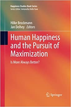 Book Human Happiness and the Pursuit of Maximization (Happiness Studies Book Series)