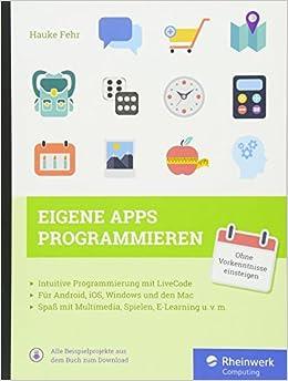 f46c52fe700fa0 Eigene Apps programmieren  Schritt für Schritt mit LiveCode zur eigenen App  – für Windows