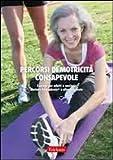 Image de Percorsi di motricità consapevole. Esercizi per adulti e anziani: metodo Feldenkrais e altre proposte