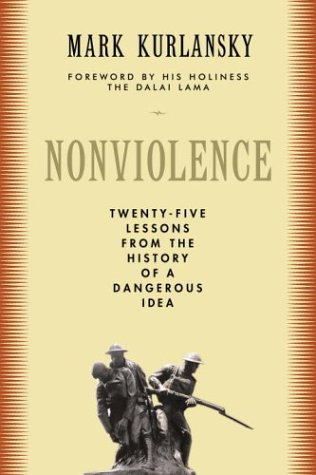 Nonviolence: 25 Lessons from the History of a Dangerous Idea (Modern Library Chronicles)
