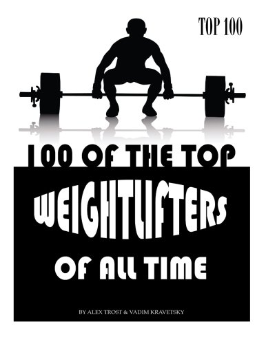 Download 100 of the Top Weightlifters of All Time pdf epub