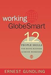 Working GlobeSmart: 12 People Skills for Doing Business Across Borders
