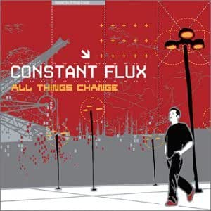 Constant Flux All Things Change Amazon Com Music
