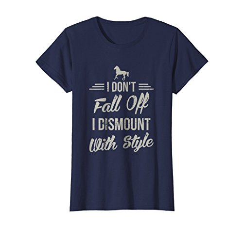 Funny Horse Shirts - Womens I Don't Fall Off I Dismount With Style Funny Horse T Shirt Large Navy