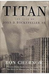 Titan: The Life of John D. Rockefeller, Sr. (English Edition) eBook Kindle