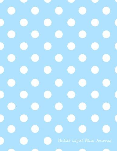 Bullet Light Blue Journal: Bullet Grid Journal Light Blue Polka Dots, Extra Large (8.5 x 11), 150 Dotted Pages, Medium Spaced, Soft Cover (Vintage Dot Grid Journal XL) (Volume 14) - Bullets Extra Light