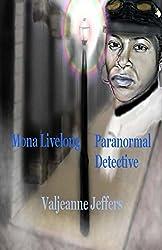 Mona Livelong: Paranormal Detective: A Steamfunk Horror Novel