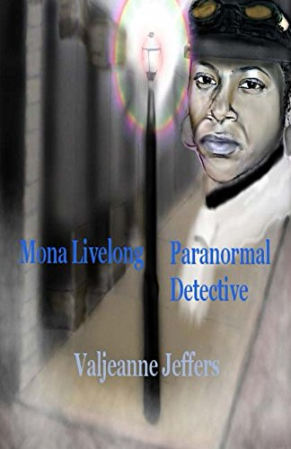 Mona Livelong: Paranormal Detective: A Steamfunk Horror Novel (Volume I) by [Jeffers, Valjeanne]