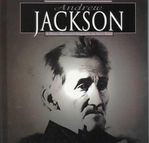 Andrews Photo - Andrew Jackson: A Photo-Illustrated Biography (Photo-Illustrated Biographies)