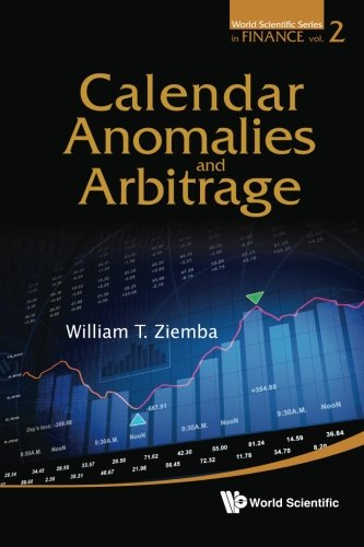 Calendar Anomalies and Arbitrage (World Scientific Series in Finance) (Volume 2)