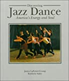Discovering Jazz Dance : America's Energy and Soul, LaPointe-Crump, Janice D. and Staley, Kimberly T., 0697113922