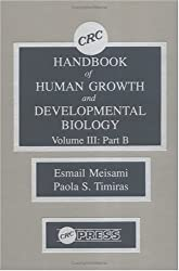 CRC Handbook of Human Growth and Developmental Biology, Volume III, Part B