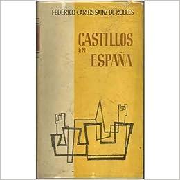 CASTILLOS EN ESPAÑA: Amazon.es: Sainz de Robles y Correa, Federico ...