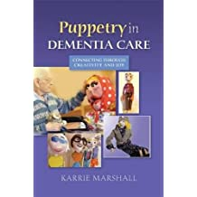 Puppetry in Dementia Care: Connecting through Creativity and Joy