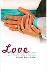 Love is not Begged Paperback