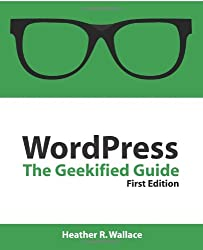 WordPress: The Geekified Guide