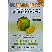 Freakonomics. O Lado Oculto E Inesperado De Tudo Que Nos Afeta