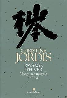 Paysage d'hiver : voyage en compagnie d'un sage, Jordis, Christine