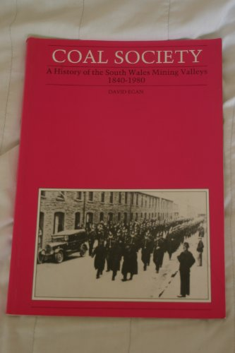 Coal Society: History of the South Wales Mining Valleys, 1840-1980