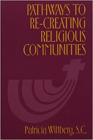 Read online Pathways to Re-Creating Religious Communities PDF, azw (Kindle), ePub, doc, mobi