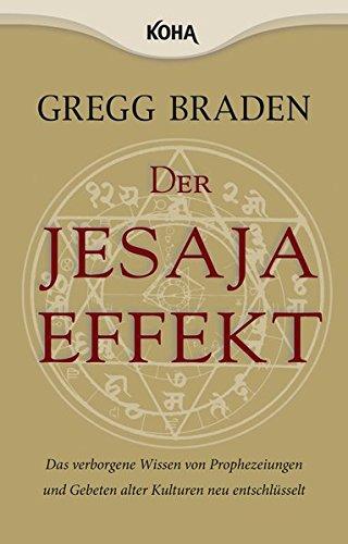 Price comparison product image Der Jesaja Effekt: Das verborgene Wissen von Prophezeiungen und Gebeten alter Kulturen neu entschlüsselt