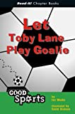 Let Toby Lane Play Goalie, Jan Weeks, 1404816682