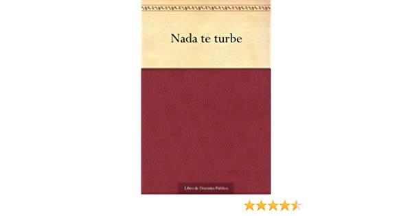 Amazon.com: Nada te turbe (Spanish Edition) eBook: Santa Teresa de Jesús: Kindle Store