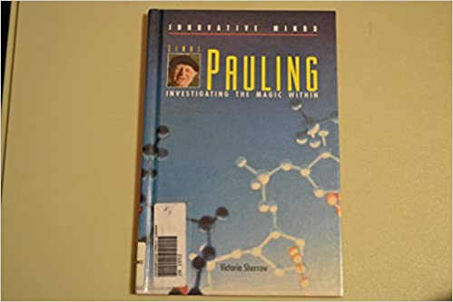 Linus Pauling: Investigating the Magic Within (Innovative Minds)