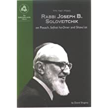 Rabbi Joseph B. Soloveitchik on Pesach, Sefirat ha-Omer and Shavu'ot