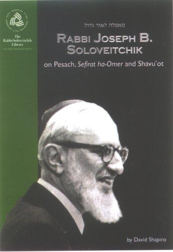 Rabbi Joseph B. Soloveitchik on Pesach, Sefirat ha-Omer and Shavu'ot (The Rabbi Soloveitchik Library)