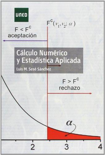Descargar Libro Cálculo Numérico Y Estadística Aplicada Luis M. SesÉ SÁnchez