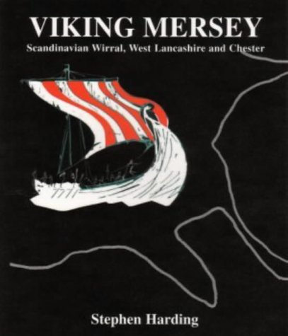 Viking Mersey: Scandinavian Wirral, West Lancashire and Chester PDF