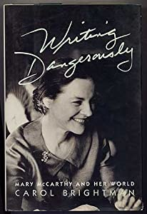 Writing Dangerously: Mary McCarthy and Her World from Clarkson Potter