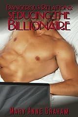 Seducing The Billionaire (Dangerous Relations) Kindle Edition