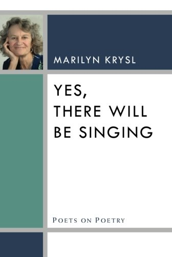 Download Yes, There Will Be Singing (Poets On Poetry) pdf epub