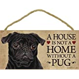 "A house is not a home without Pug (Black) Dog - 5"" x 10"" Door Sign"