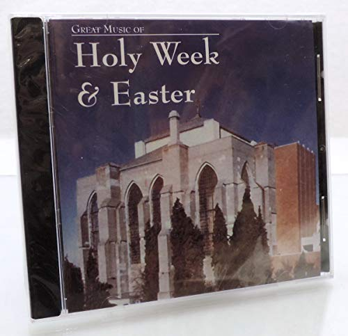 Great Music of Holy Week and Easter: Choirs of St Mark's Cathedral, Seattle, Washington