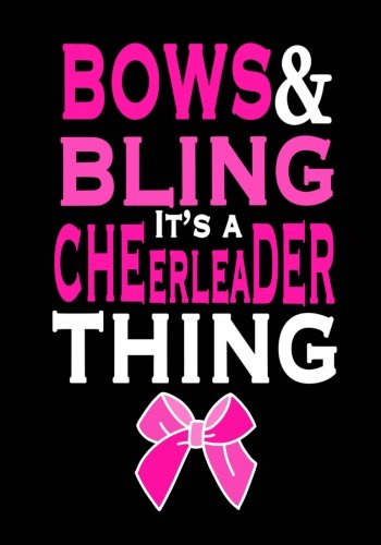 Bows & Bling; Its A Cheerleader Thing! (Cheerleading Journal For Girls): Blank & Lined Journal Notebook For Kids; Cute Journal For Use As Daily Diary ... Achievement Journals or Kids Writing Journal