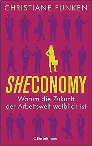 Cover des Buchs: Sheconomy: Warum die Zukunft der Arbeitswelt weiblich ist