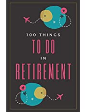 THINGS TO DO IN RETIREMENT: A Bucket List Book For Seniors