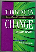 Thriving on Change: The Art of Using Change to Your Advantage