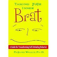 Taming Your Inner Brat