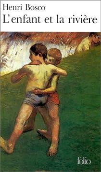 L'enfant et la rivière par Bosco