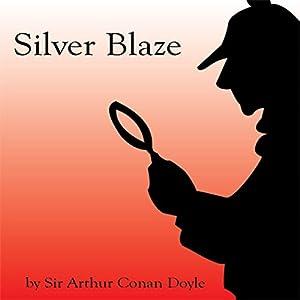 Silver Blaze (Unabridged) Hörbuch