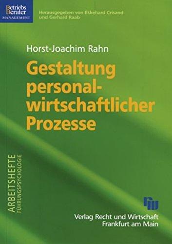 Gestaltung personalwirtschaftlicher Prozesse (Arbeitshefte Führungspsychologie)