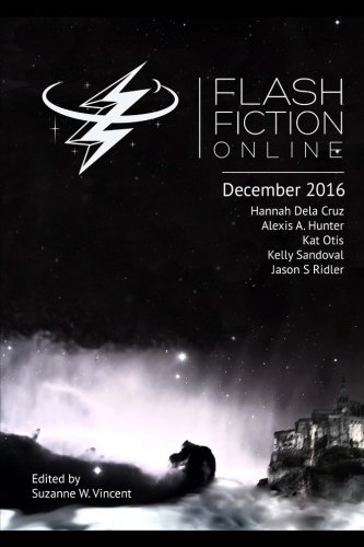 Flash Fiction Online December 2016: Fantasy, Science Fiction, Horror, & Literary Short Stories